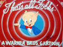 That's all folks - Porky Pig